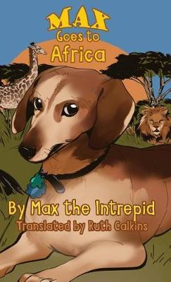 Max Goes to Africa by Max the Intrepid