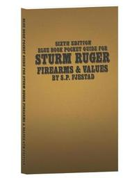 Sixth Edition Blue Book Pocket Guide for Sturm Ruger Firearms and Values by S P Fjestad image