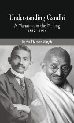 Understanding Gandhi by Sarva Daman Singh