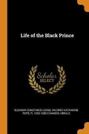 Life of the Black Prince by Eleanor Constance Lodge