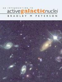 An Introduction to Active Galactic Nuclei by Bradley M. Peterson