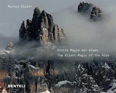 Stille Magie der Alpen The Alps Compelling Silence by Markus Gisler