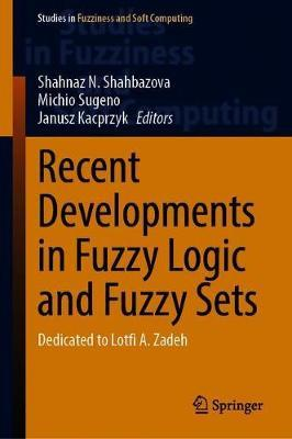 Recent Developments in Fuzzy Logic and Fuzzy Sets