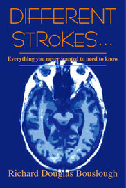 Different Strokes: Everything You Never Wanted to Need to Know by Richard Douglas Bouslough image