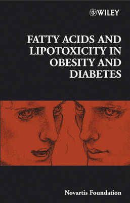 Fatty Acid and Lipotoxicity in Obesity and Diabetes by Novartis Foundation