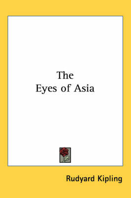 The Eyes of Asia by Rudyard Kipling