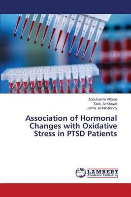 Association of Hormonal Changes with Oxidative Stress in Ptsd Patients by Alta'ee Abdulsamie