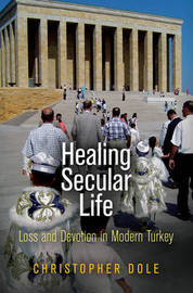 Healing Secular Life by Christopher Dole