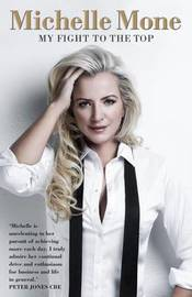 Michelle Mone - My Fight to the Top by Michelle Mone