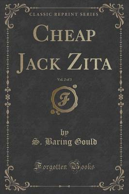 Cheap Jack Zita, Vol. 2 of 3 (Classic Reprint) by S Baring.Gould image