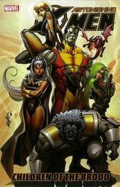 Astonishing X-men - Vol. 8: Children Of The Brood by Christos Gage