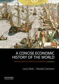 A Concise Economic History of the World by Larry Neal