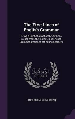 The First Lines of English Grammar by Henry Kiddle