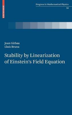 Stability by Linearization of Einstein's Field Equation by Lluis Bruna