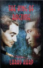 The King of Ragtime by Larry Karp image
