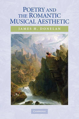 Poetry and the Romantic Musical Aesthetic by James H. Donelan image