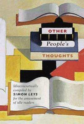 Other People's Thoughts by Simon Leys