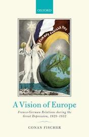 A Vision of Europe by Conan Fischer