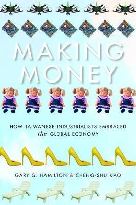 Making Money by Gary G Hamilton