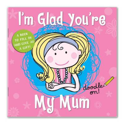 I'm Glad You're My Mum by Cathy Phelan image