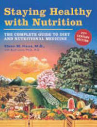 Staying Healthy With Nutrition Medicine 21st Century Edition by Elson M. Haas