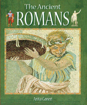 The Ancient Romans by Anita Ganeri