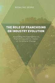 The Role of Franchising on Industry Evolution by Rosalind Beere