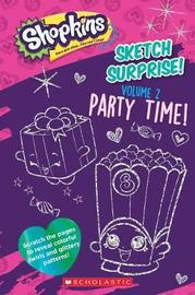 Sketch Surprise! Volume 2: Party Time! (Shopkins) by Scholastic