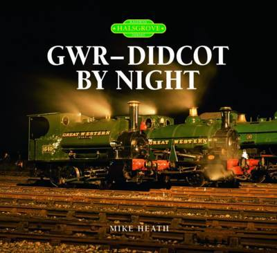 GWR (Didcot) by Night by Mike Heath