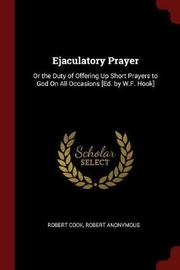 Ejaculatory Prayer by Robert Cook