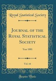Journal of the Royal Statistical Society, Vol. 44 by Royal Statistical Society image