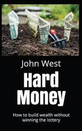 Hard Money by John West