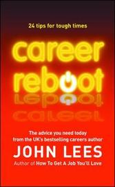 Career Reboot: 24 Tips for Tough Times by John Lees