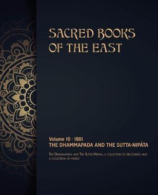 The Dhammapada and The Sutta-Nipata by Max Muller