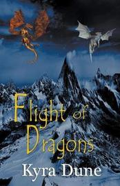 Flight Of Dragons by Kyra Dune image