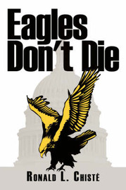 Eagles Don't Die by Ronald L. Chist image