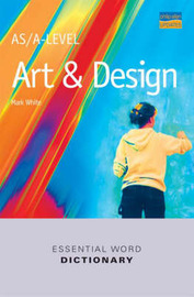 AS/A-level Art and Design Essential Word Dictionary by Mark White image