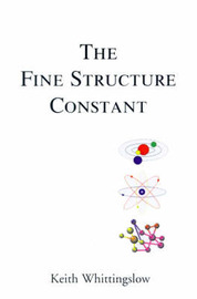The Fine Structure Constant: Cumulo-Contextual Lexico-Heuristic Verse, Philosophical Exploration Via a Poetics of Consciousness by Keith Whittingslow image