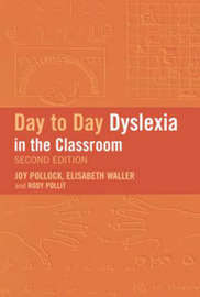 Day-to-Day Dyslexia in the Classroom by Rody Politt