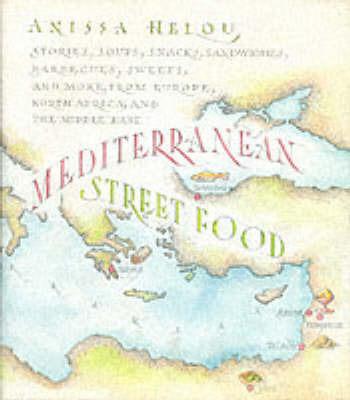 Mediterranean Street Food by Anissa Helou