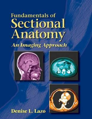 Fundamentals of Sectional Anatomy by Denise Lazo