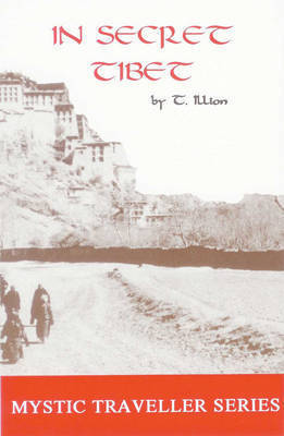In Secret Tibet by Theodor Illion
