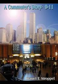 A Commuter's Story- 9-11 by Daniel T. Stroppel image