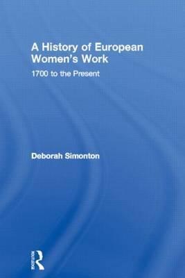 A History of European Women's Work by Deborah Simonton