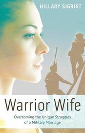 Warrior Wife by Hillary Sigrist