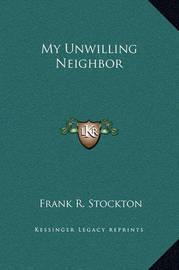 My Unwilling Neighbor by Frank .R.Stockton