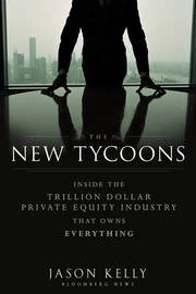 The New Tycoons by Jason Kelly