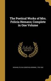 The Poetical Works of Mrs. Felicia Hemans; Complete in One Volume image
