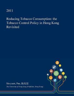 Reducing Tobacco Consumption by Siu-Yuen Pau