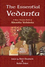 The Essential Vedanta by Eliot Deutsch